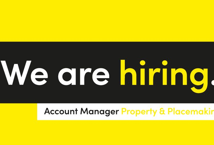 We're Hiring: Account Manager – Property & Placemaking
